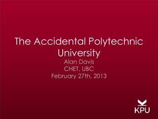 The Accidental Polytechnic University