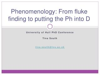 Phenomenology: From fluke finding to putting the Ph into D