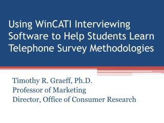 Using WinCATI Interviewing Software to Help Students Learn Telephone Survey Methodologies