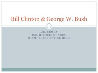 Bill Clinton & George W. Bush