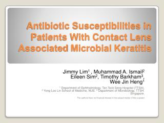 Antibiotic Susceptibilities in Patients With  Contact Lens Associated  Microbial  Keratitis