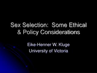 Sex Selection:  Some Ethical  Policy Considerations