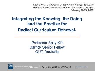 Integrating the Knowing, the Doing and the Practise for                                           Radical Curriculum Ren