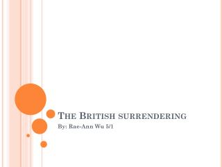 The British surrendering