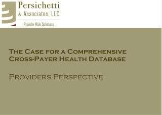 The Case for a Comprehensive Cross-Payer Health Database Providers Perspective