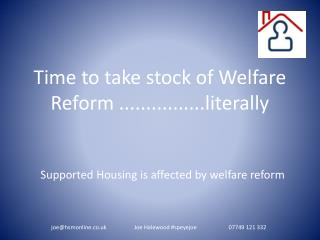 Time to take stock of Welfare Reform ................literally