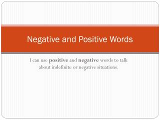 Negative  and Positive  Words