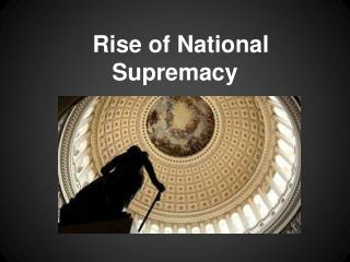 Rise of National Supremacy