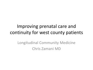Improving prenatal care and continuity for west county patients