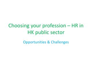 Choosing your profession � HR in HK public sector