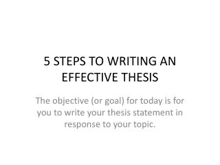 5 STEPS TO WRITING AN EFFECTIVE THESIS