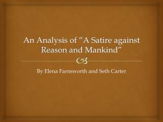 """An Analysis of """"A Satire against Reason and Mankind"""""""