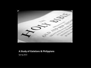 A Study of Galatians & Philippians