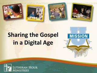 Sharing the Gospel in a Digital Age