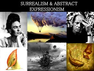SURREALISM & ABSTRACT EXPRESSIONISM