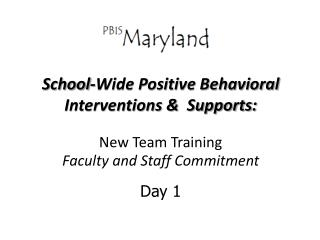 School-Wide Positive Behavioral Interventions &  Supports :