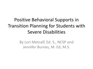 Positive Behavioral Supports in Transition Planning for Students with Severe Disabilities