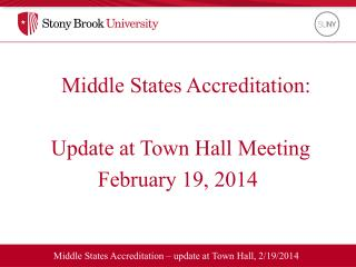 Middle States  Accreditation – update at Town Hall, 2/19/2014