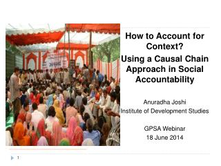How to Account for Context? Using a Causal Chain Approach in Social Accountability Anuradha Joshi