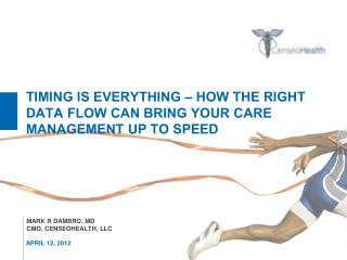 Timing is everything – How the Right Data flow can bring your care management up to speed