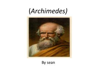 ( Archimedes)