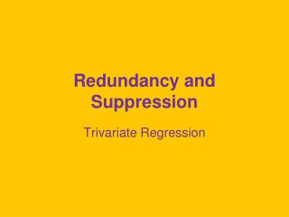 Redundancy and Suppression