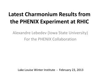 Latest  Charmonium  Results from the PHENIX Experiment at RHIC