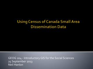 Using Census of Canada Small Area Dissemination Data