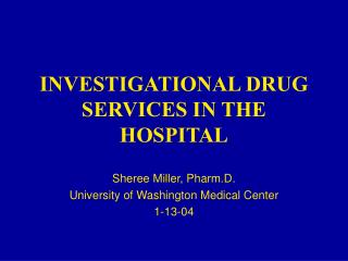 INVESTIGATIONAL DRUG SERVICES IN THE HOSPITAL