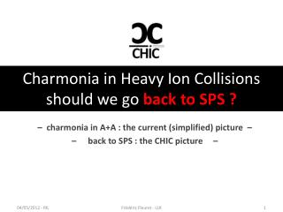 Charmonia in  Heavy  Ion Collisions should we  go  back  to SPS ?