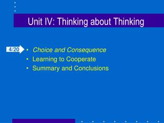 Unit IV: Thinking about Thinking