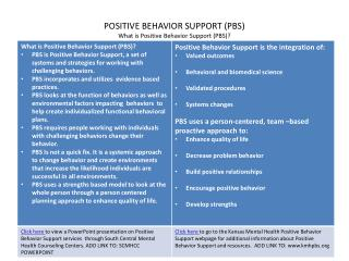 POSITIVE BEHAVIOR SUPPORT (PBS)  What is Positive Behavior Support (PBS)?