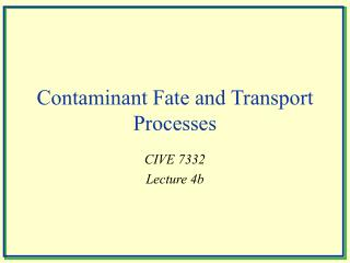 Contaminant Fate and Transport Processes
