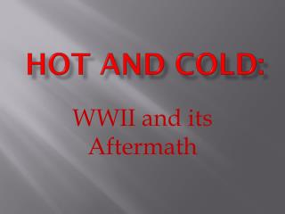 Hot and  Cold: