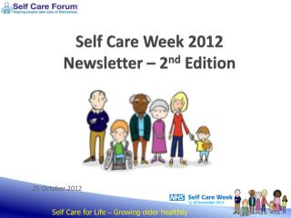 Self Care Week 2012 Newsletter – 2 nd  Edition