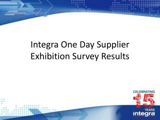 Integra One Day Supplier Exhibition Survey Results