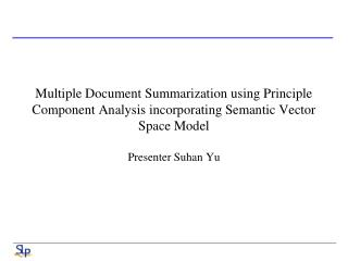 Multiple Document Summarization using Principle Component Analysis incorporating Semantic Vector Space Model