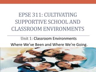 EPSE 311: Cultivating supportive school and classroom environments