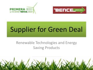 Supplier for Green Deal