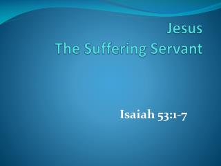 Jesus The Suffering Servant