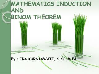 MATHEMATICS INDUCTION  AND  BINOM THEOREM