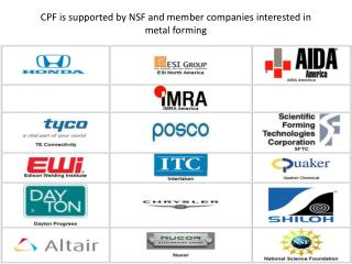CPF  is supported by NSF and member companies interested in metal forming