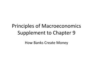 Principles of Macroeconomics Supplement to Chapter 9