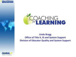 Linda  Bragg Office of Title II, III and System Support