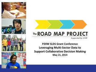P20W SLDS Grant Conference Leveraging Multi-Sector Data to Support Collaborative Decision Making