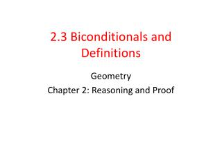 2.3 Biconditionals and Definitions