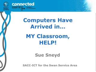 Computers Have Arrived in…  MY Classroom, HELP!