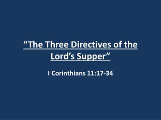 """The Three Directives of the Lord's Supper"""