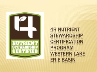 4R Nutrient Stewardship Certification Program – Western Lake Erie Basin