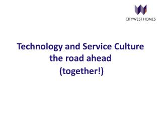 Technology and Service  Culture the  road  ahead